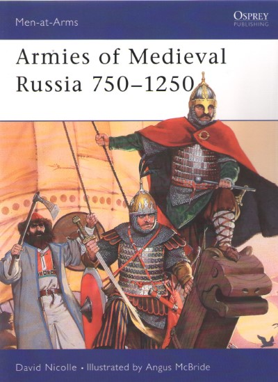 >MAA333 ARMIES OF MEDIEVAL RUSSIA  750-1250<