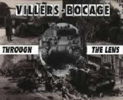 >VILLERS-BOCAGE THROUGH THE LENS<