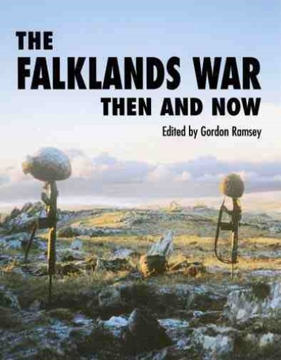 >THE FALKLANDS WAR THEN AND NOW<