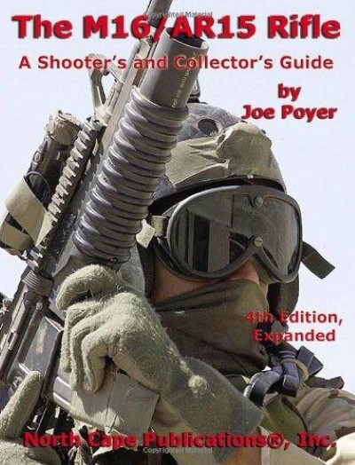 >THE M16/AR15 RIFLE. A SHOOTER'S AND COLLECTOR'S GUIDE<