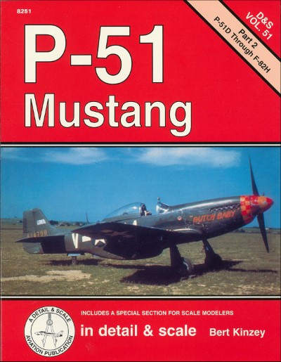 >P-51 MUSTANG IN DETAIL e SCALE PART 2: P-51D THROUGH F-82H<