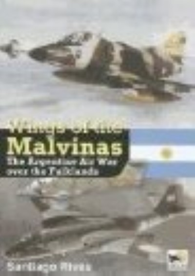 >WINGS OF THE MALVINAS. THE ARGENTINE AIR WAR OVER THE FALKLANDS<