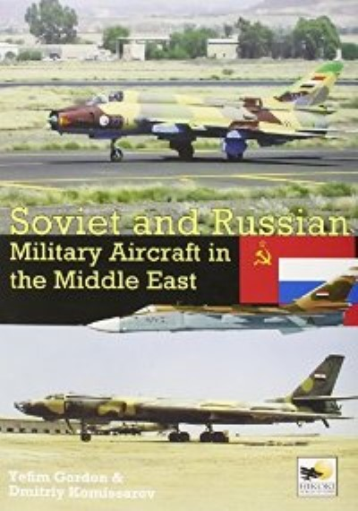 >SOVIET AND RUSSIAN MILITARY AIRCRAFT IN THE MIDDLE EAST<