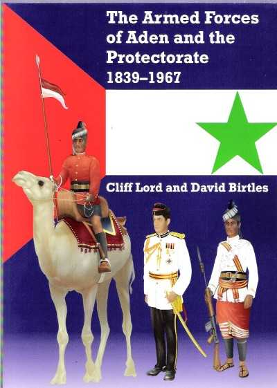 >THE ARMED FORCE OF ADEN AND THE PROTECTORATE 1839-1967<