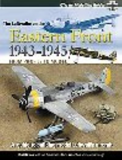 >THE LUFTWAFFE ON THE EASTERN FRONT 1943-1945<