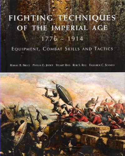 >FIGHTING TECHNIQUES OF THE IMPERIAL AGE 1776-1914<