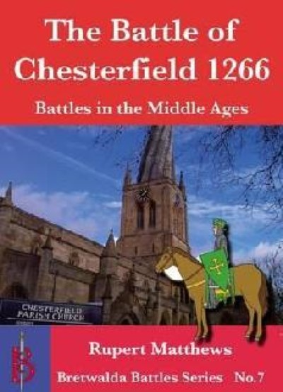 >THE BATTLE OF CHESTERFIELD 1266<
