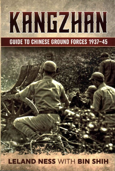 >KANGZHAN. GUIDE TO CHINESE GROUND FORCES 1937-45<