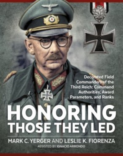 >HONORING THOSE THEY LED. DECORATED FIELD COMMANDERS OF THE THIRD REICH<