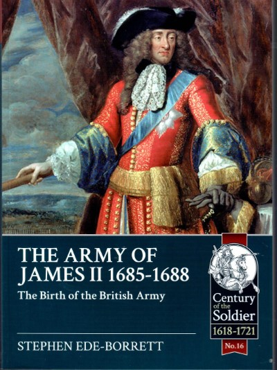 >THE ARMY OF JAMES II 1685-1688<