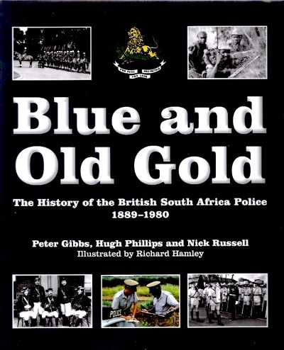 >BLUE AND OLD GOLD HISTORY OF BR SOUTH AFRICA POLIC<