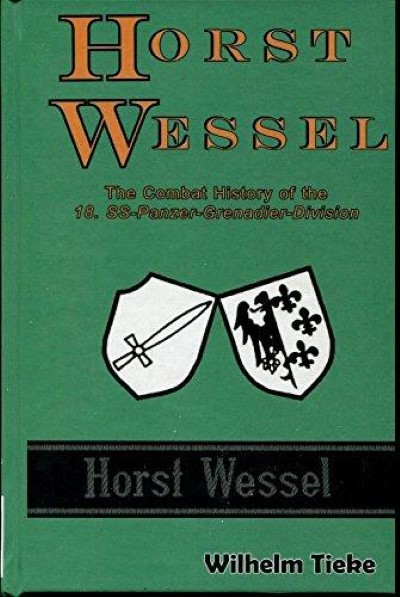 >HORST WESSEL. THE COMBAT HISTORY OF THE 18. SS-PANZER-GRENADIER-DIVISION<