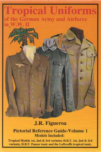 >TROPICAL UNIFORMS OF THE GERMAN ARMY AND AIRFORCE IN WW II<