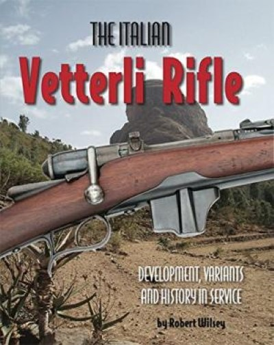 >THE ITALIAN VETTERLI RIFLE: DEVELOPMENT, VARIANTS AND HISTORY IN SERVICE<