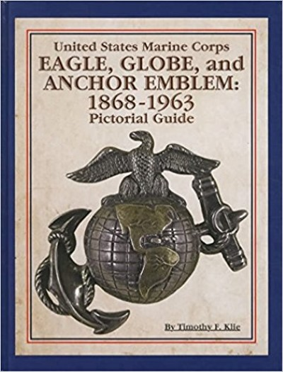 >UNITED STATES MARINE CORPS EAGLE, GLOBE, AND ANCHOR EMBLEM: 1868-1963<