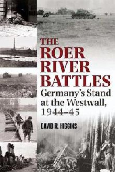 >THE ROER RIVER BATTLES<