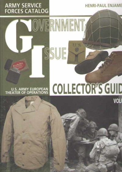 >GI GOVERNEMENT ISSUE COLLECTOR'S GUIDE VOL I<