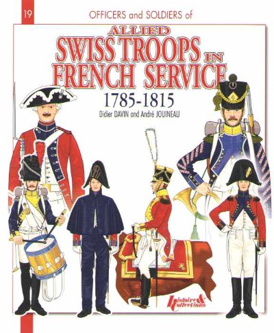 >ALLIED SWISS TROOPS IN FRENCH SERVICE 1785-1815<