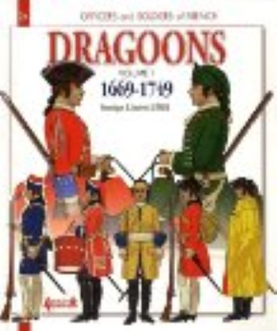>DRAGOONS VOLUME 1: 1669-1749 <