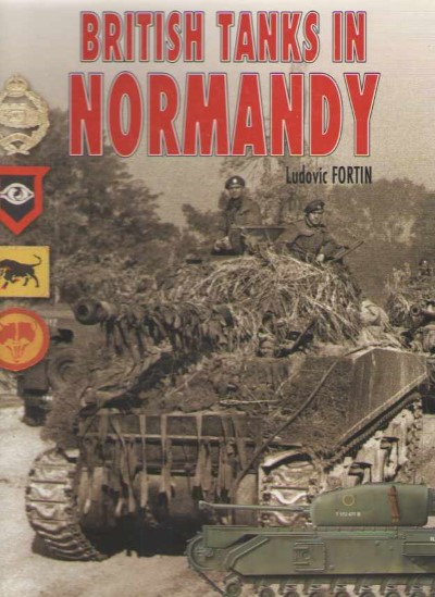 >BRITISH TANKS IN NORMANDY<