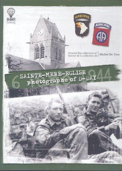 >SAINTE MERE EGLISE. PHOTOGRAPHS OF D-DAY. 6TH JUNE 1944<