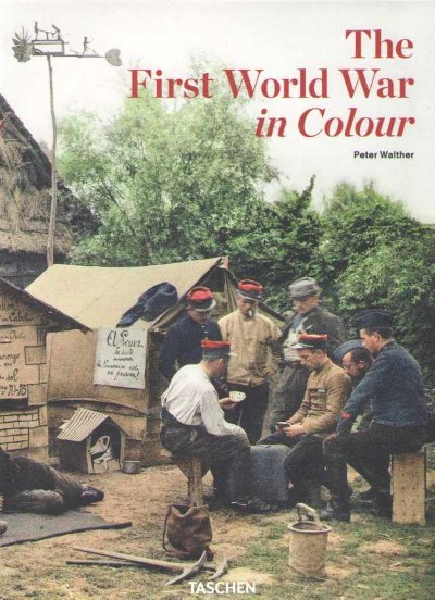 >THE FIRST WORLD WAR IN COLOUR<