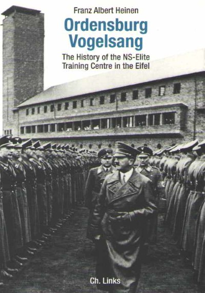 >ORDENSBURG VOGLESANG. THE HISTORY OF THE NS-ELITE TRAINING CENTRE IN THE EIFEL<