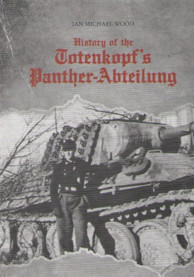 >HISTORY OF THE TOTENKOPF'S PANTHER ABTEILUNG<