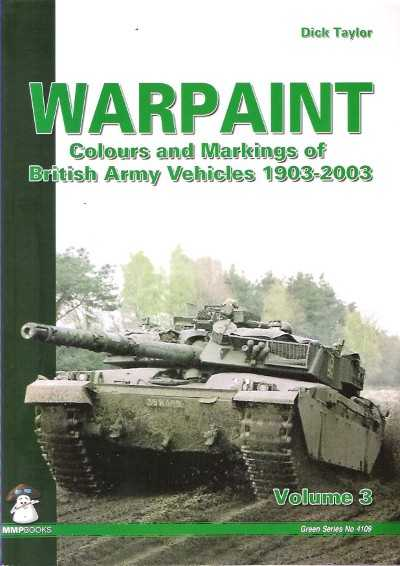 >WARPAINT VOL.3. COLOUR AND MARKINGS OF BRITISH ARMY VEHICLES 1903-2003<