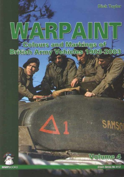 >WARPAINT VOL 4. COLOURS AND MARKINGS OF BRITISH ARMY VEHICLES 1903-2003<