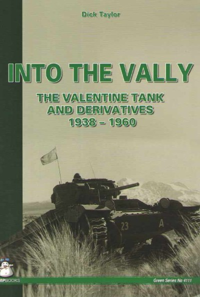 >INTO THE VALLEY. THE VALENTINE TANK AND DERIVATIVES 1938-1960<