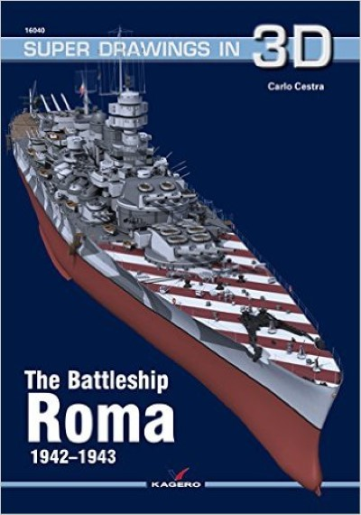 >THE BATTLESHIP ROMA 1942-1943 (SUPER DRAWINGS IN 3D)<