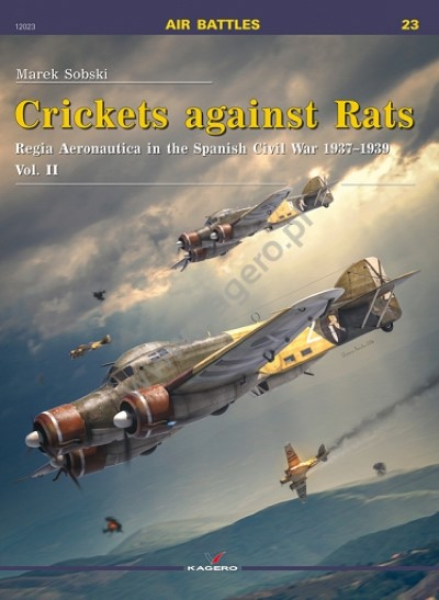 >CRICKETS AGAINST RATS. REGIA AERONAUTICA IN THE SPANISH CIVIL WAR 1937-1939<