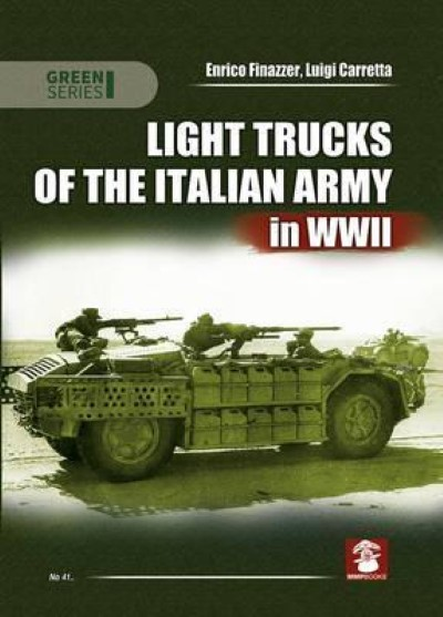 >LIGHT TRUCKS OF THE ITALIAN ARMY IN WWII<
