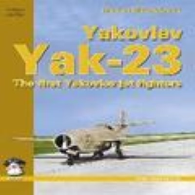 >YAKOVLEV YAK-23. THE FIRST YAKOVLEV JET FIGHTERS<