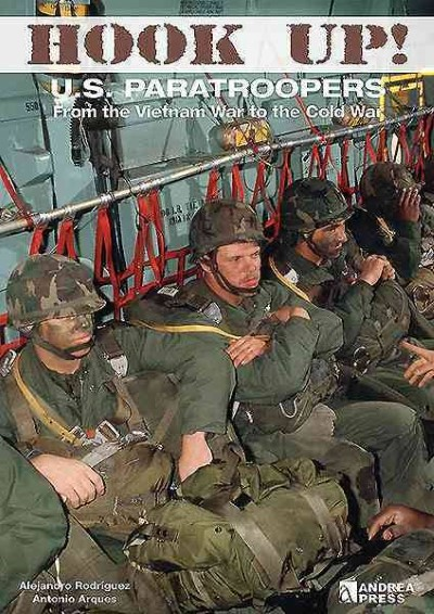 >HOOK UP! U.S. PARATROOPERS FROM THE VIETNAM WAR TO THE COLD WAR<