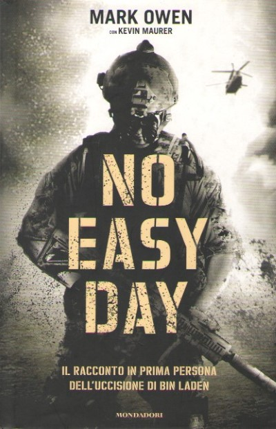 >NO EASY DAY. IL RACCONTO IN PRIMA PERSONA DELL'UCCISIONE DI BIB LADEN<