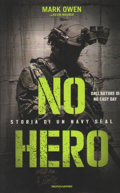>NO HERO. STORIA DI UN NAVY SEAL<