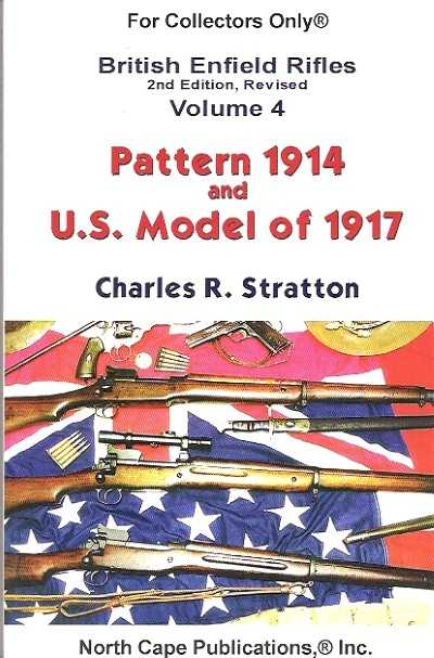 >BRITISH ENFIELD RIFLE VOLUME 4. PATTERN 1914 AND U.S. MODEL OF 1917<