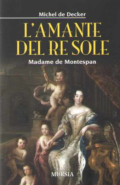 >L'AMANTE DEL RE SOLE. MADAME DE MONTESPAN<