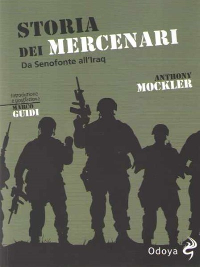 >STORIA DEI MERCENARI. DA SENOFONTE ALL'IRAQ<
