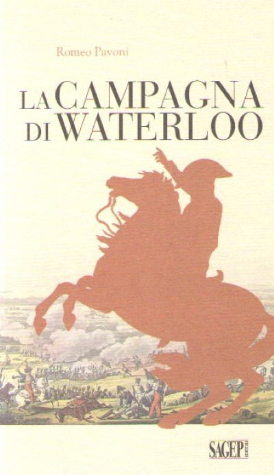 >LA CAMPAGNA DI WATERLOO<