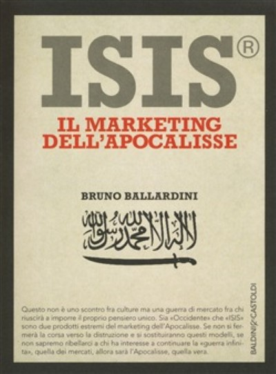 >ISIS. IL MARKETING DELL'APOCALISSE<