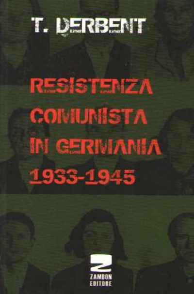 >RESISTENZA COMUNISTA IN GERMANIA 1933-1945<