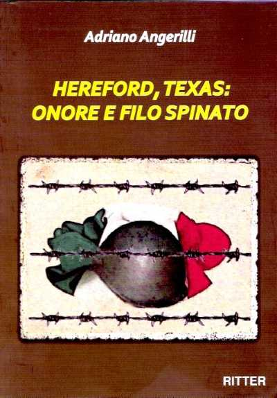 >HEREFORD, TEXAS: ONORE E FILO SPINATO<