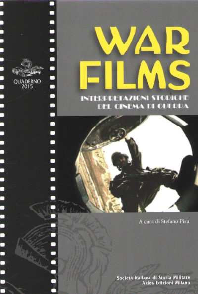 >WAR FILMS. INTERPRETAZIONI STORICHE DEL CINEMA DI GUERRA<