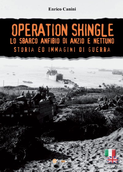 >OPERATION SHINGLE. LO SBARCO ANFIBIO DI ANZIO E NETTUNO<