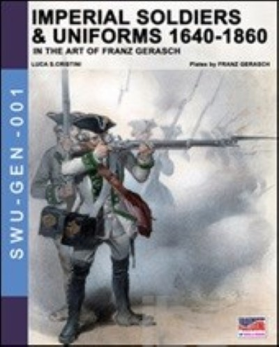 >IMPERIAL SOLDIERS e UNIFORMS 1640-1860 IN THE ART OF FRANZ GERASCH<