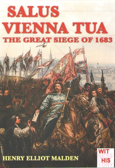 >SALUS VIENNA TUA. THE GREAT SIEGE OF 1683<