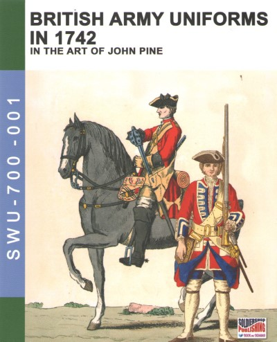 >RITISH ARMY UNIFORMS IN 1742 IN THE ART OF JOHN PINE<